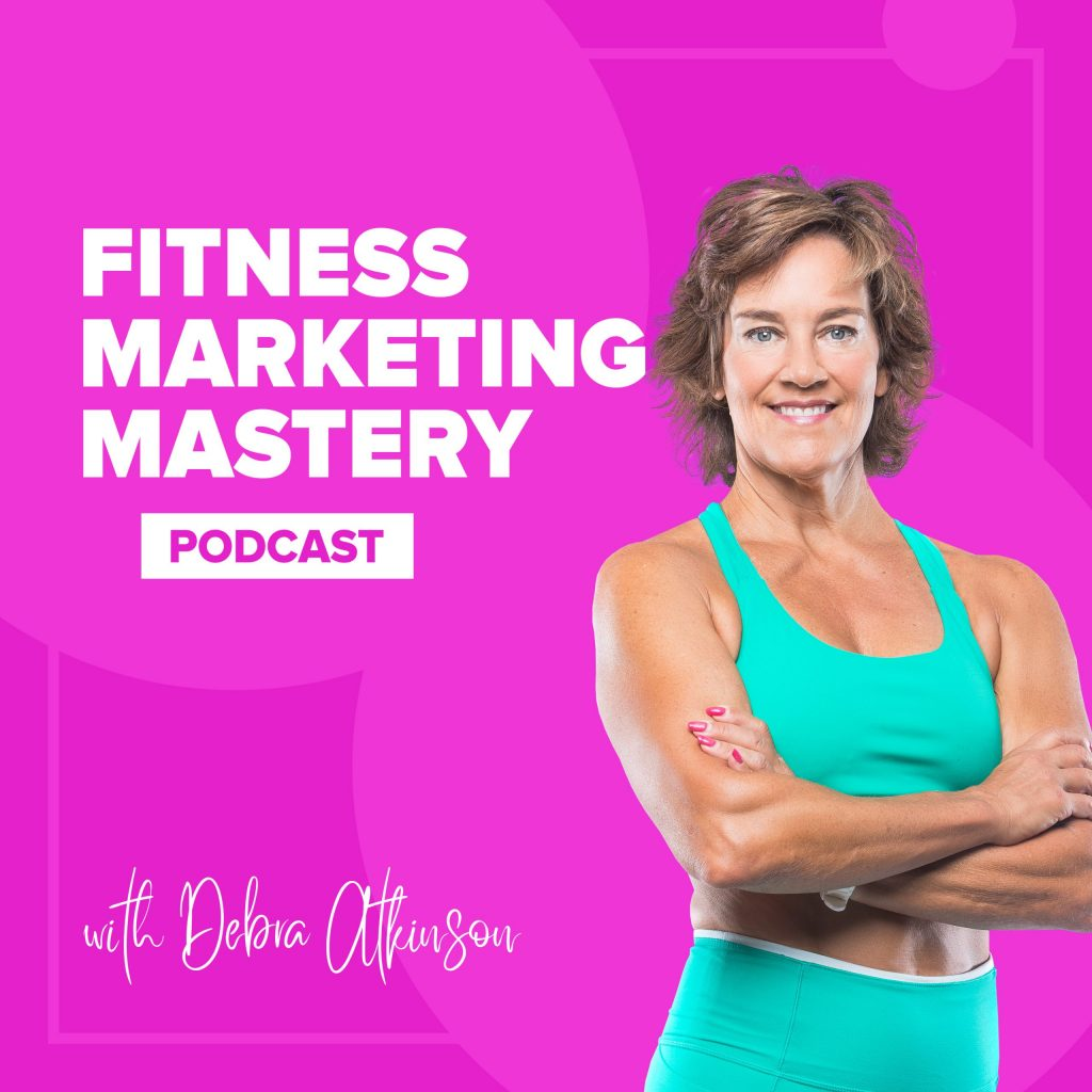 fitness marketing mastery debra atkinson podcast